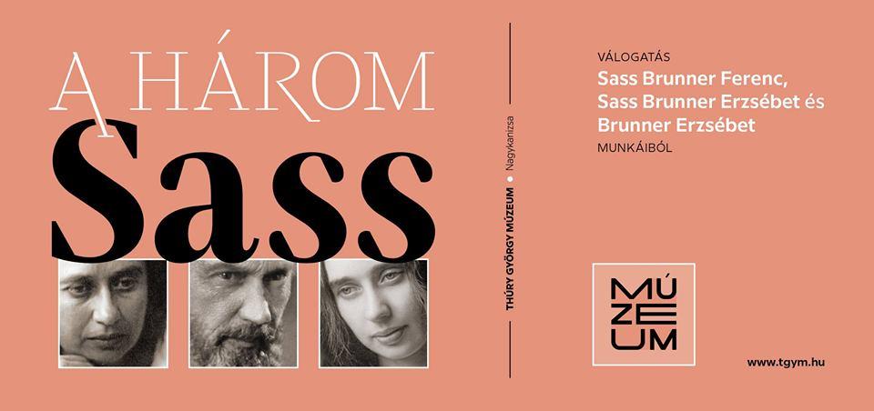 Programajánló: Kiállításmegnyitó -A három Sass – Válogatás Sass Brunner Ferenc, Sass Brunner Erzsébet és Brunner Erzsébet munkáiból – július 9.