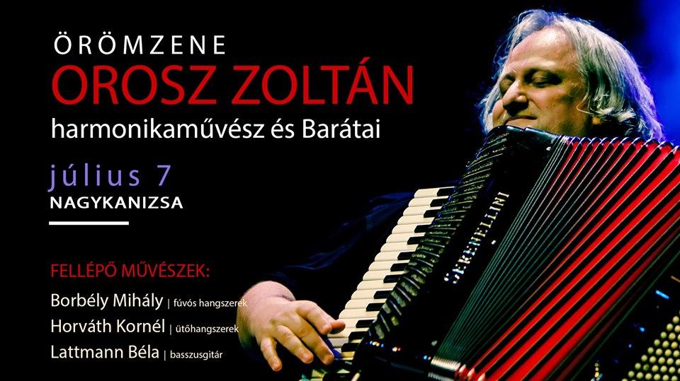 Programajánló: Orosz Zoltán harmonikaművész és Barátai – Nagykanizsa – július 7.