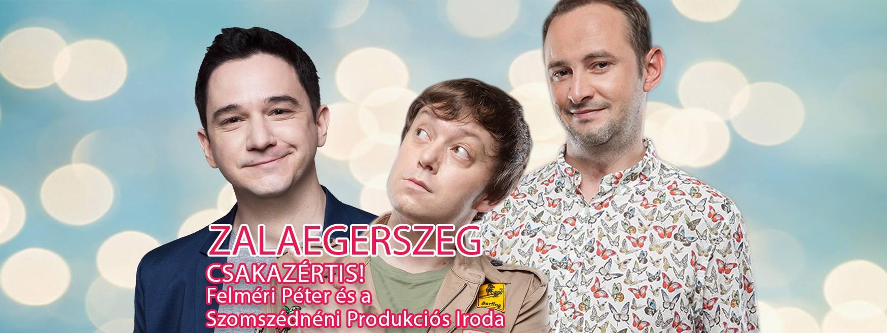 Felméri Péter és a Szomszédnéni Produkciós Iroda közös estje Zalaegerszegen!