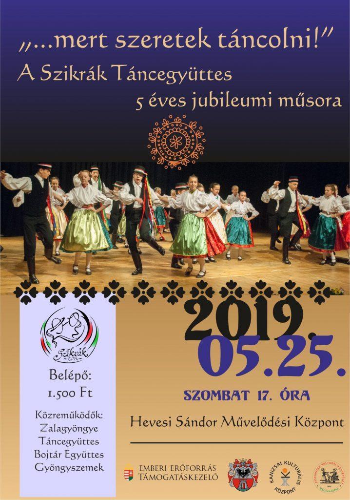 A Szikrák Táncegyüttes 5 éves jubileumi műsora – Nagykanizsa – május 25.