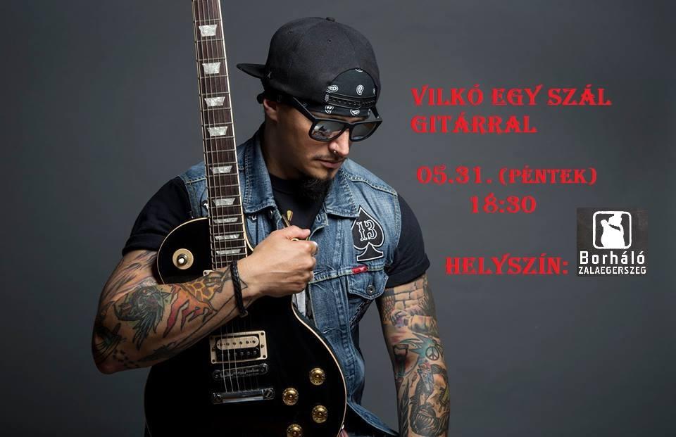 Programajánló: Vilkó egy szál gitárral – Zalaegerszeg – május 31. péntek