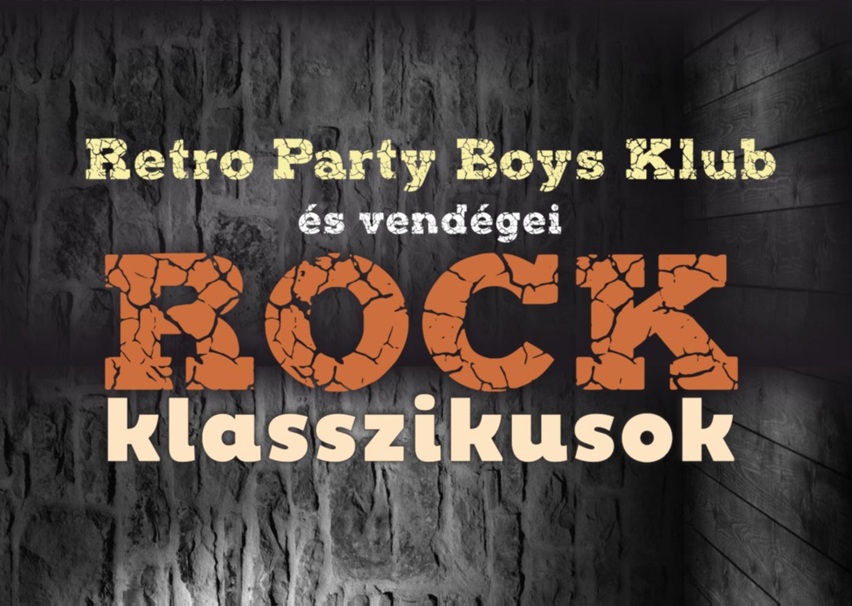 Retro Party Boys Klub és vendégei – ROCK Klasszikusok